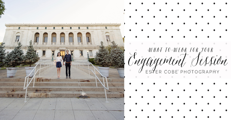 What to Wear for your Engagement Session, Detroit Wedding Photographer